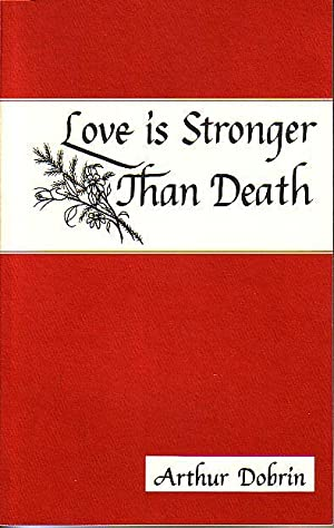 Love Is Stronger Tahn Death: Dobrin, Arthur