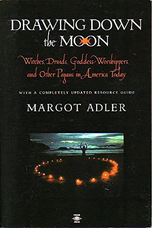 Drawing Down the Moon - Witches, Druids, Goddess-Worshippers, and Other Pagans in America Today -...