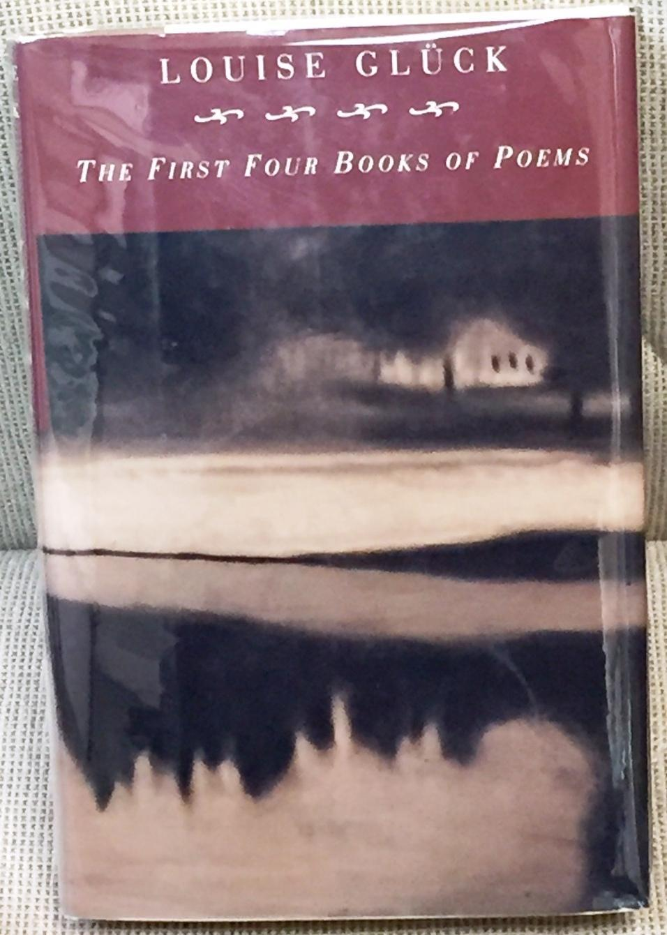 The First Four Books Of Poems By Louise Gluck 1995 My Book Heaven