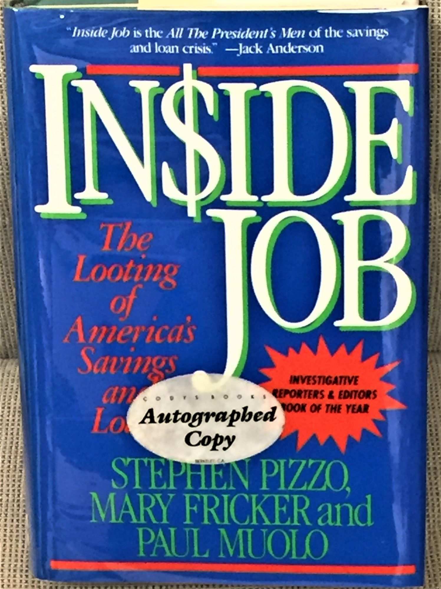 Inside Job, The Looting of America's Savings and Loans by Stephen Pizzo,  Mary Fricker and Paul Muolo: (1989) Signed by Author(s) | My Book Heaven
