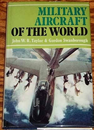 Military Aircraft of the World: John W.R. Taylor