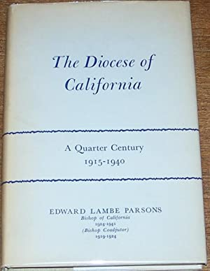 The Diocese of California, A Quarter Century, 1915-1940