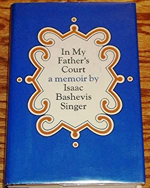 In My Father's Court, a Memoir: Isaac Bashevis Singer