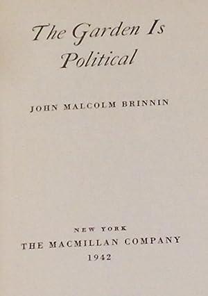 The Garden is Political: BRINNIN, John Malcolm