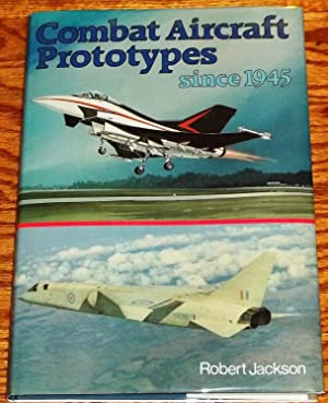 Combat Aircraft Prototypes Since 1945