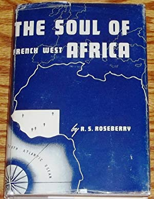 The Soul of French West Africa: R. S. Roseberry