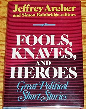 Fools, Knaves, and Heroes, Great Political Short: Jeffrey Archer and