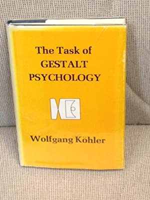 The Task of Gestalt Psychology: Wolfgang Kohler