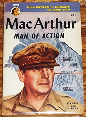 MacArthur: Man of Action: Kelley, F.; Ryan,