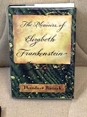 The Memoirs of Elizabeth Frankenstein: Theodore Roszak