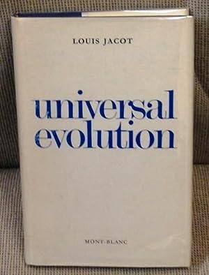 Universal Evolution: Louis Jacot