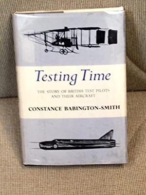 Testing Time, the Story of British Test Pilots and Their Aircraft