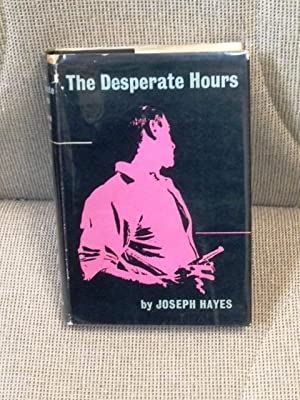 The Desperate Hours: Joseph Hayes