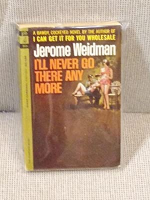 I'll Never go There Any More: Jerome Weidman