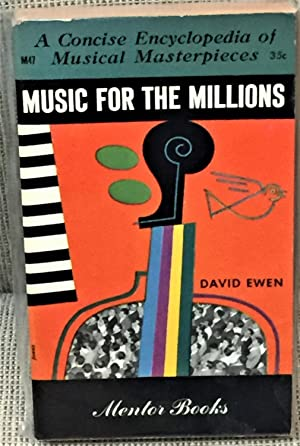Music for the Millions: A Concise Encyclopedia: Ewen, David