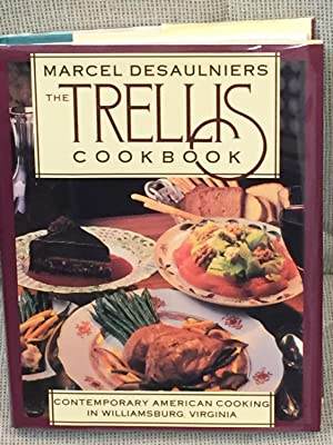 The Trellis Cookbook, Contemporary American Cooking in Williamsburg, Va
