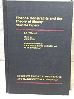 Finance Constraints and the Theory of Money,: S. C. Tsiang,