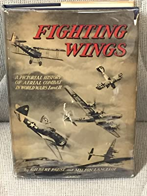 Fighting Wings, a Pictorial History of Aerial Combat in World Wars I & II