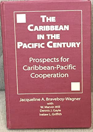 The Caribbean in the Pacific Century, Prospects: Jacqueline A. Braveboy-Wagner,