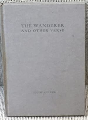 The Wanderer and Other Verse: Louise Culver
