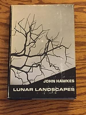 Lunar Landscapes, Stories and Short Novels 1950-1963: John Hawkes