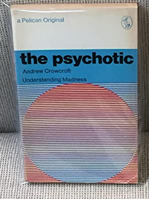 The Psychotic, Understanding Madness: Andrew Crowcroft