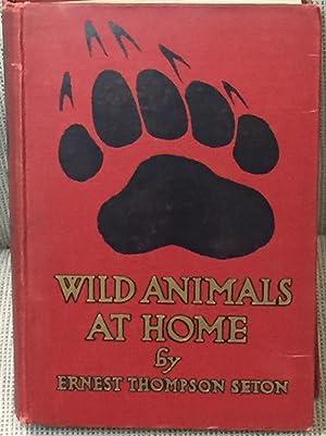 Wild Animals at Home: Ernest Thompson Seton