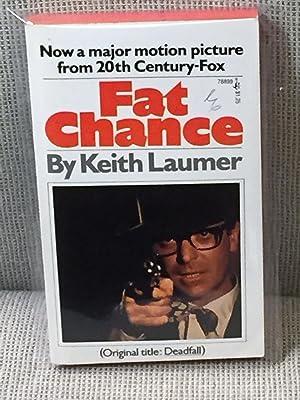 Fat Chance (Original Title: Deadfall): Keith Laumer