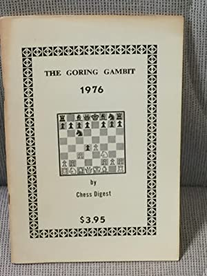 The Goring Gambit 1976: Chess Digest
