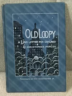 Old Loopy, a Love Letter for Chicago