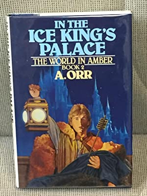 In the Ice King's Palace, the World: A. Orr