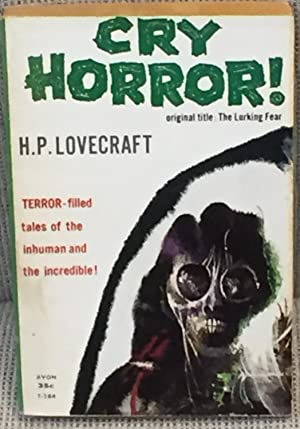 Cry Horror! (Original Title: The Lurking Fear): H. P. Lovecraft