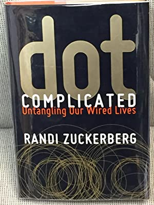 Dot Complicated, Untangling Our Wired Lives