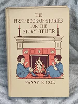The First Book of Stories for the Story-Teller