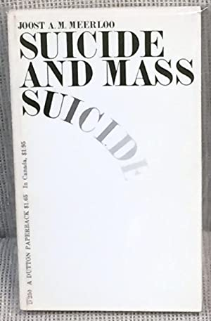 Suicide and Mass Suicide: Joost A. M.