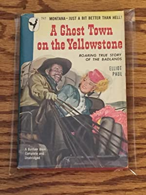 A Ghost Town on the Yellowstone: Elliot Paul