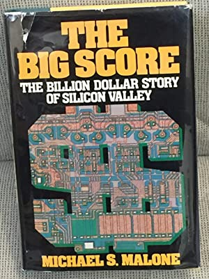 The Big Score, the Billion Dollar Story of Silicon Valley