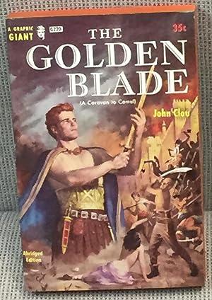 The Golden Blade (A Caravan to Camul): John Clou