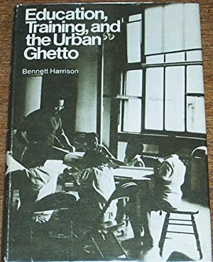 Education, Training, and the Urban Ghetto