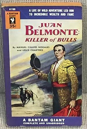 Juan Belmonte Killer of Bulls: Manuel Chaves Nogales
