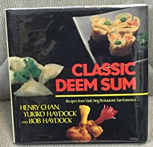 Classic Deem Sum, Recipes from Yank Sing Restaurant, San Francisco
