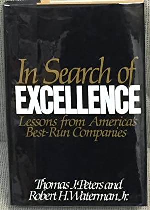 In Search of Excellence, Lessons from America's: Thomas J. Peters