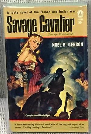 Savage Cavalier (Savage Gentleman): Noel B. Gerson
