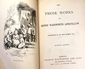 The Prose Works of Henry Wadsworth Longfellow: Henry Wadsworth Longfellow