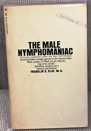 The Male Nymphomaniac: Franklin S. Klaf,