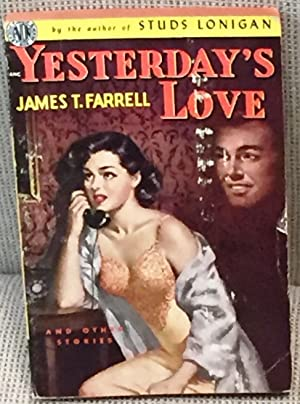 Yesterday's Love: James T. Farrell