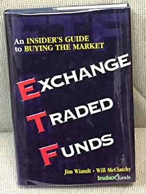 Exchange Traded Funds: An Insiders Guide to Buying the Market