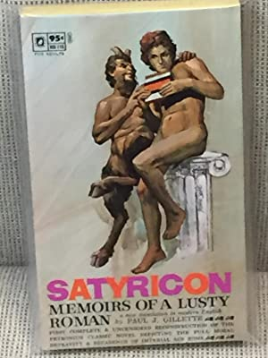 Satyricon of Petronius, Memoirs of a Lusty: Paul J. Gillette