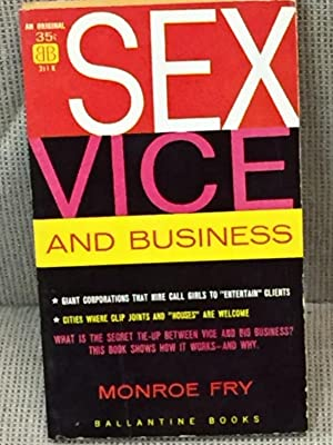 Sex Vice and Business: Monroe Fry