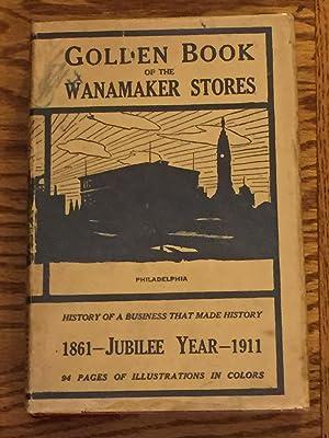 Golden Book of the Wanamaker Stories, Jubilee: John Wanamaker